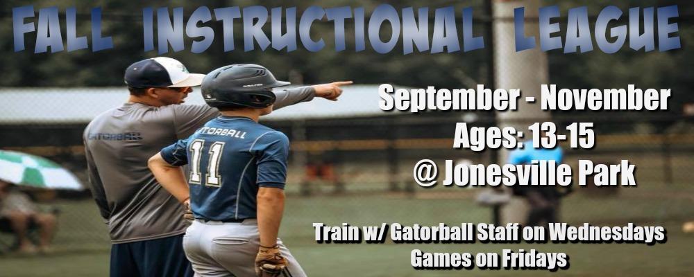Fall Instructional League 13 15 Yr Olds Gatorball Baseball Academy